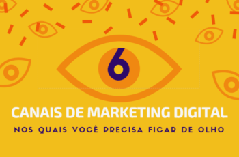 6 canais de Marketing Digital essenciais!